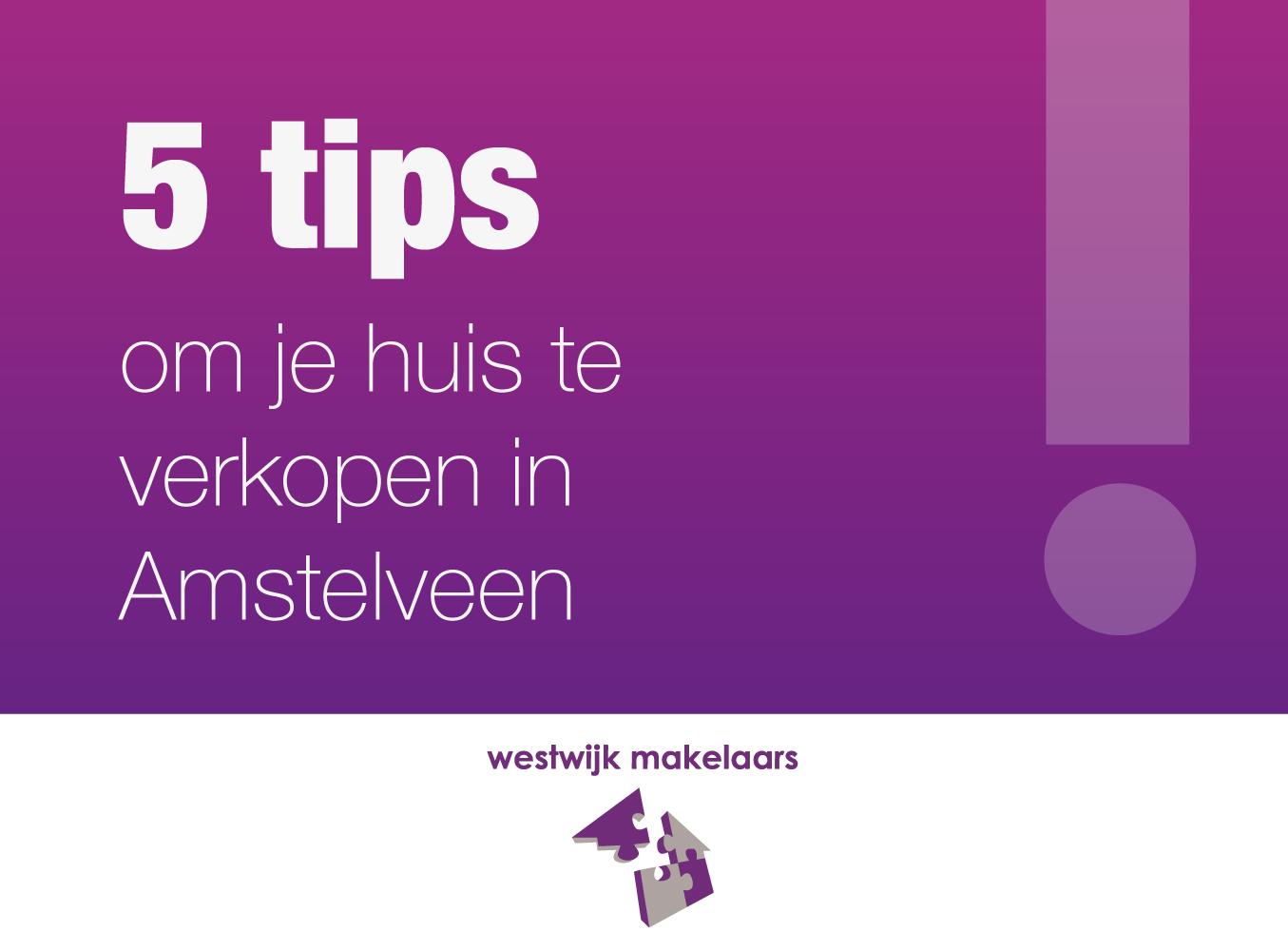 5 Tips om je huis te verkopen in Amstelveen